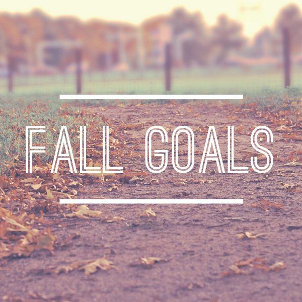 Fall Goals