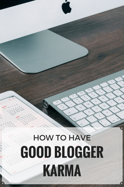 How to Have Good Blogger Karma