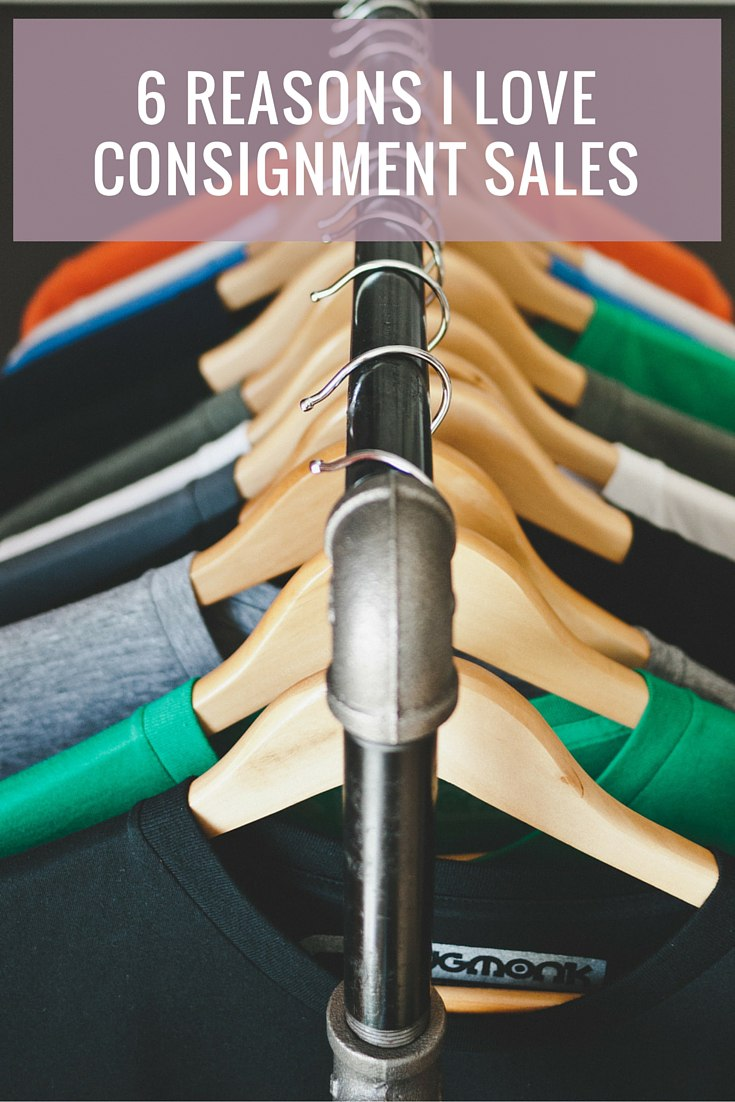 6 Reasons I Love Consignment Sales
