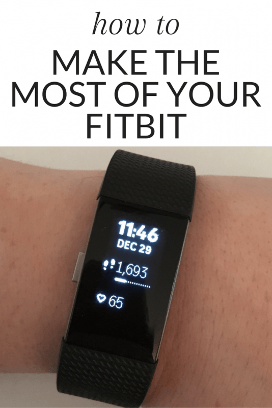 How to make the most of your Fitbit - tips and tricks to help you reach your goals!