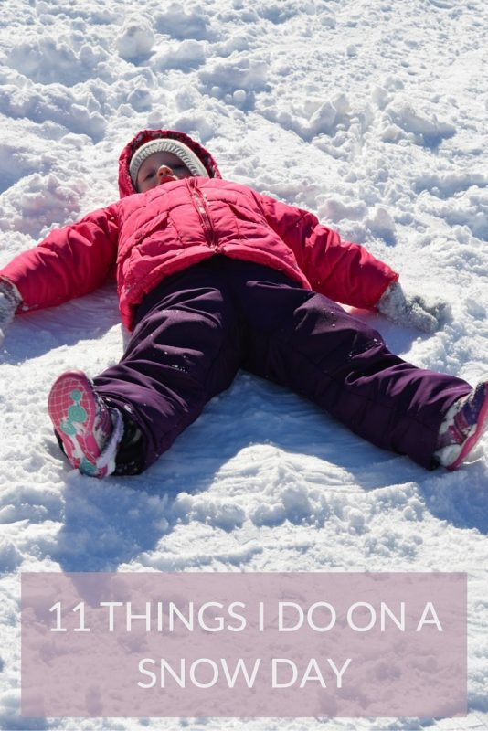 11 Things I do on a Snow Day
