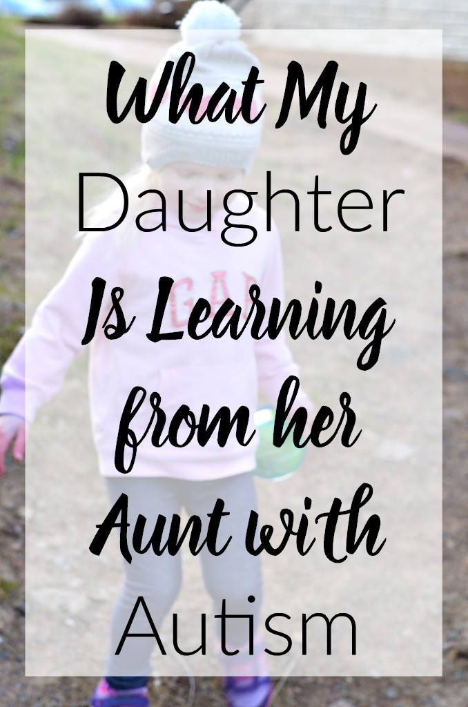What My Daughter is Learning from her Aunt with Autism