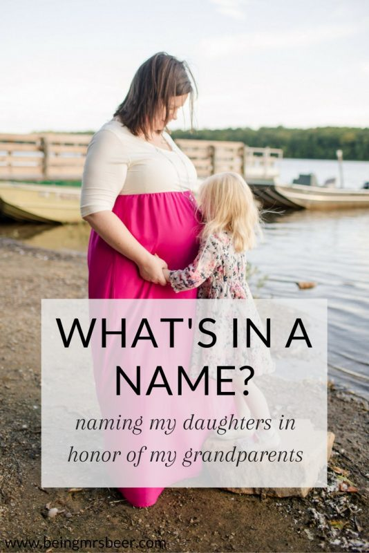 What's in a name? Talking naming traditions and naming my two daughters after my grandparents.