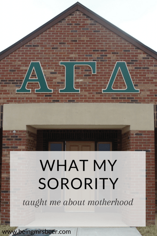 Joining a sorority was one of the best decisions I've made in my life, and I count it as an experience that shaped me as a person. It also shaped me in one crucial area - motherhood.