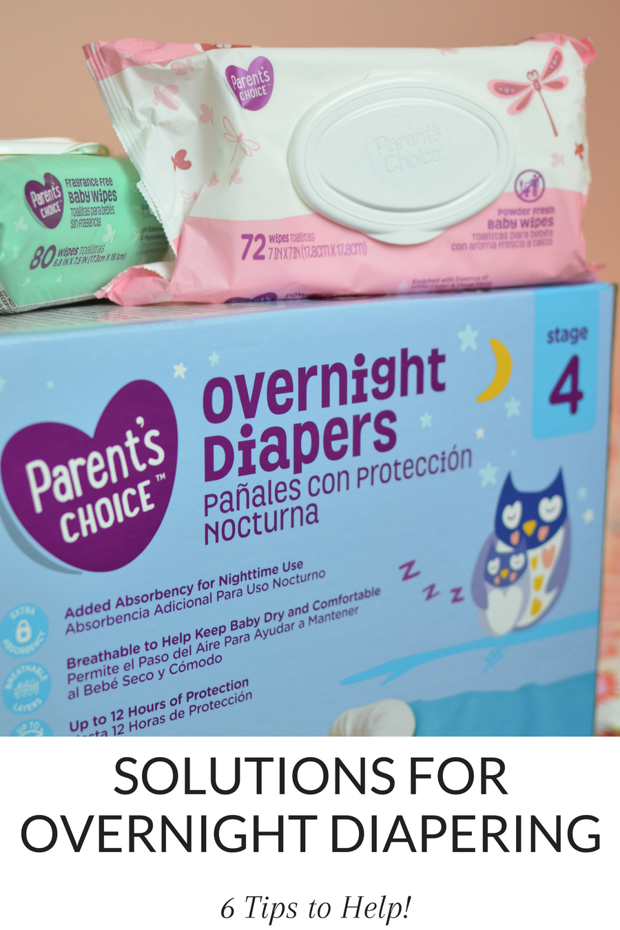 #AD Looking for solutions to diapering overnight? It gets more challenging as your littles start sleeping longer at night, but these tips will help - including a great way to save while still getting the best value for your money! #diapers #savemoney #ParentsChoice
