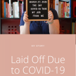 I was laid off because of COVID-19. This is my real story of what happened, how I feel, and what you can learn.